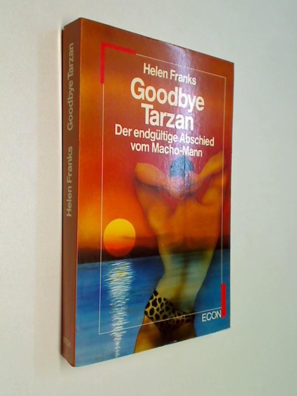 Goodbye Tarzan : d. endgültige Abschied vom Macho-Mann.