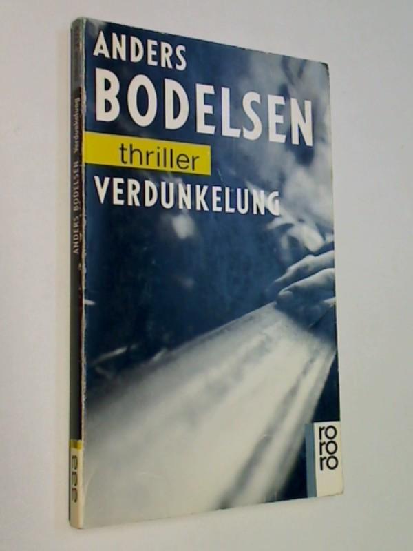 Verdunkelung. Rororo 2970 : rororo-Thriller ; 3499429705 Aus dem Dän. von Rainer Kyster, Dt. Erstausg.