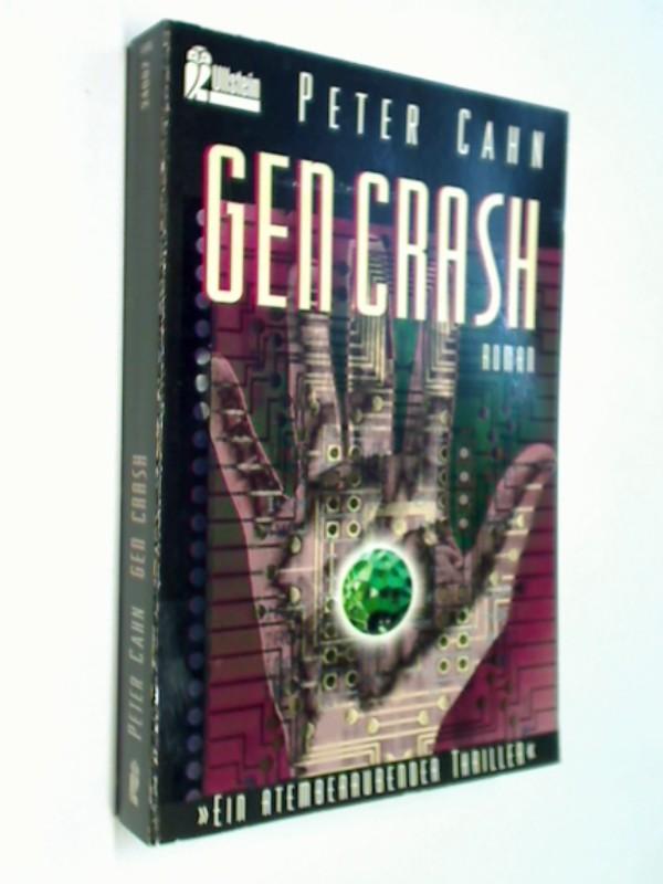 Gen Crash : Roman. Thriller;   Ullstein Nr. 24007 ; 3548240070 Peter Cahn, Ungekürzte Ausg.