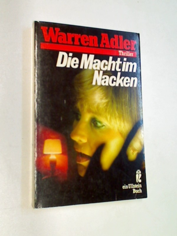 Die Macht im Nacken : Polit-Thriller. = We are holding the president hostage. Ullstein 20962 ; 3548209629 Übers. von Hedda Paenke, Dt. Erstausg.