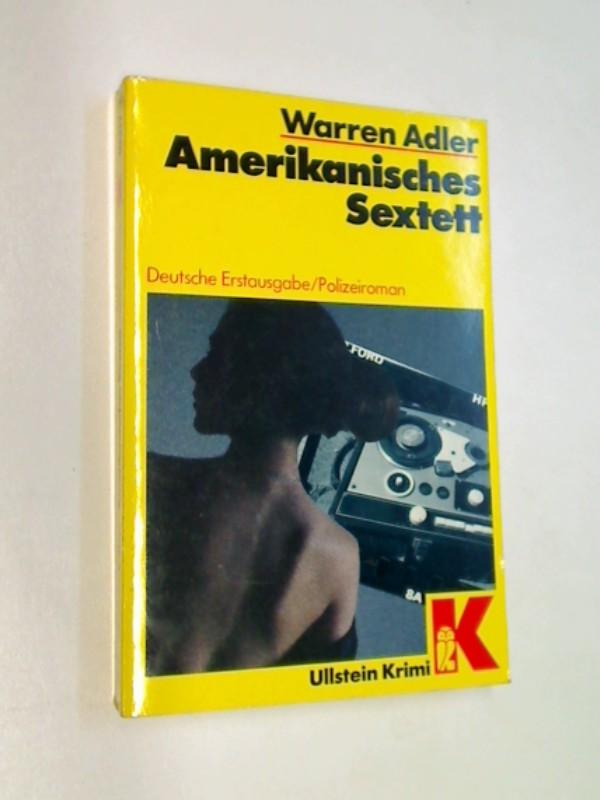 Amerikanisches Sextett : Polizeiroman. = American sextett. Ullstein-Krimi 10317  ; 3548103170 Dt. Erstausg.