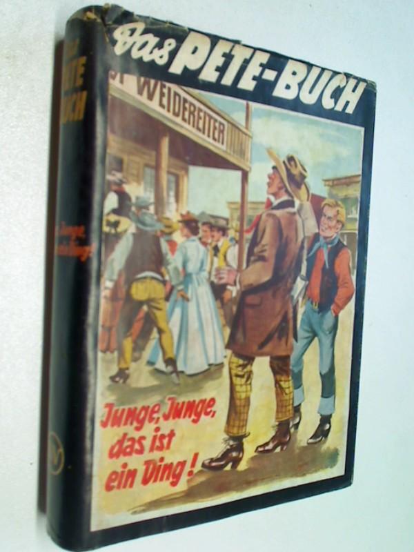 Das Pete-Buch 33 Junge, Junge, das ist ein Ding !