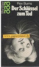 Der Schlüssel zum Tod : Kriminalroman. = Speak for the dead , rororo  2524 Thriller ; 3499425246 Dt. von Mechtild Sandberg, Dt. Erstausg.