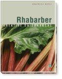 Das Rhabarber-Kochbuch : kreative Saisonküche. ; 3037801077 Beatrice Aepli. [Foodbilder: Evelyn und Hans-Peter König]