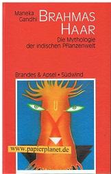 Brahmas Haar : die Mythologie der indischen Pflanzenwelt. In Zusammenarbeit mit Yasmin Singh.  Literarisches Programm 38, =  Brahma