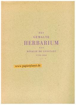 Constant, Rosalie de. -: Das Gemalte Herbarium von Rosalie de Constant 1758-1834. Lieferung III