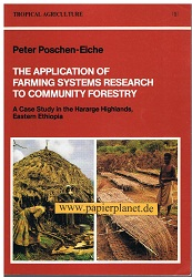 The application of farming systems research to community forestry : a case study in the Hararge Highlands, Eastern Ethiopia. Tropical agriculture 1 ; 3823611119