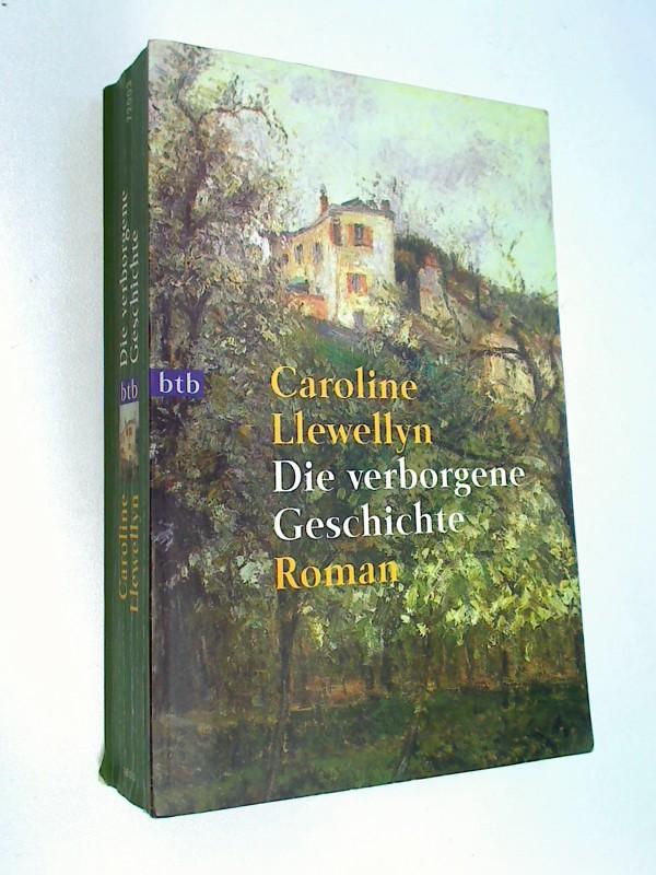 Die verborgene Geschichte : Kriminalroman. Goldmann 72003 : btb, = Life Blodd ; 3442720036