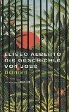 Alberto, Eliseo: Die Geschichte von Jose