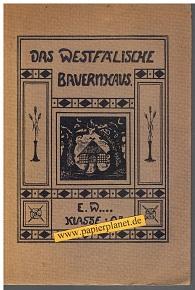 Das westfälische Bauernhaus . Beilage zum Jahresbericht der Oberrealschule Bielefeld 1914. Programm Nr. 535