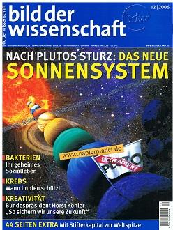 bild der wissenschaft 2006 Heft 12 :  Nach Plutos Sturz: das neue Sonnensystem . Bakterien . Krebs  - Wann Impfen schützt