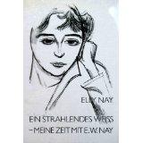 Nay, Elly: Ein strahlendes Weiss : [meine Zeit mit E. W. Nay]. ; 3777440906