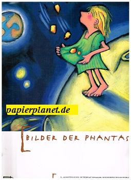 Die Bilder der Phantasie. 2. Ausstellung internationaler Kinderbuchillustrationen Essen-Werden. Le Immagini della fantasia.