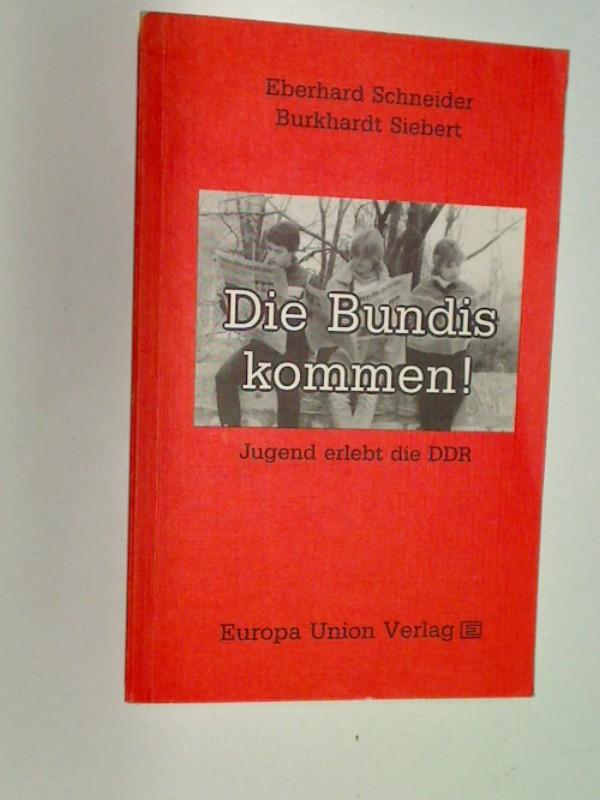 Die Bundis kommen! : Jugend erlebt d. DDR ; e. Handreichung für Schülerreisen in d. anderen Teil Deutschlands. 3771303095