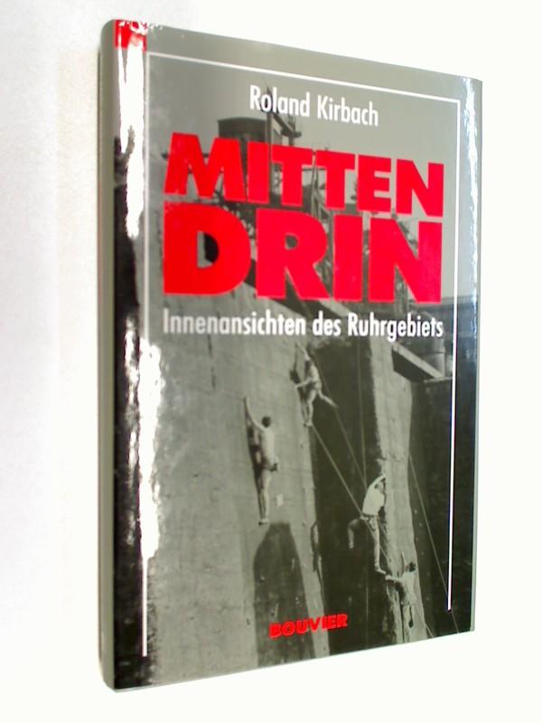 Mittendrin : Innenansichten des Ruhrgebiets. Mit einem Vorw. von Max von der Grün ; 3416806794