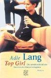 Lang, Adele: Top Girl Die unwahrscheinliche Karriere der Katya Livingston , 9783596148363