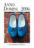 Anno Domini 2006. Das christliche Jahrbuch