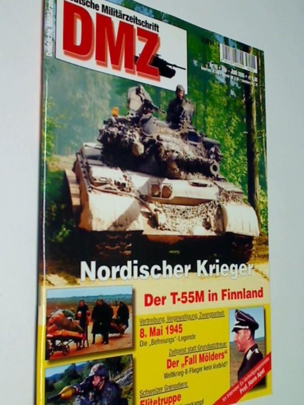 DMZ Deutsche Militärzeitschrift 2005 Heft 45 : Der T-55M in Finnland.  Der Fall Mölders . Schweizer Grenadiere: Elitetruppe. Vertreibung 8. Mai 1945.