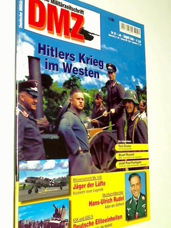 DMZ Deutsche Militärzeitschrift 2006 Heft 52 : Hitlers Krieg im Westen. Messerschmitt Me 109. KSK und GSG 9 - Die