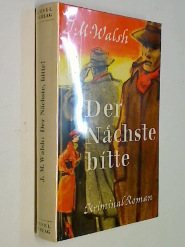 Walsh, James Morgan: Der Nächste, bitte : Kriminal-Roman.  Amsel-Romane , = Time to kill