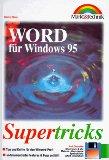 Word für Windows 95, Supertricks - Tips und Kniffe für den Winword-Profi, undokumentierte Features & Bugs enthüllt , mit Diskette ; 9783827250599