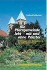 Debbrecht, Gerhard: Die Pfarrgemeinde lebt - mit und ohne Priester