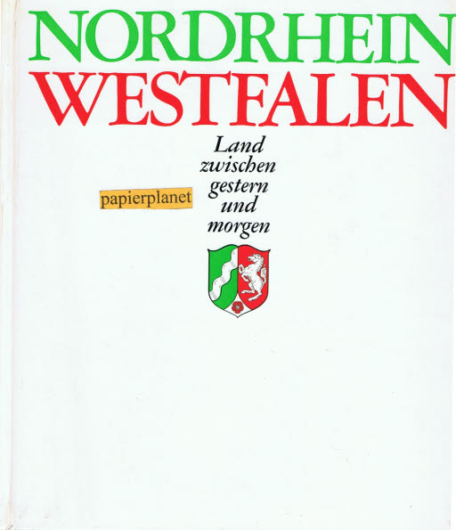 Nordrhein-Westfalen: Land zwischen gestern und morgen
