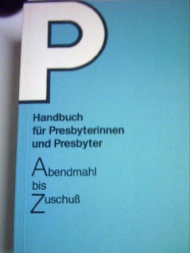 Handbuch für Presbyterinnen und Presbyter Rheinland 1988. Abendmahl bis Zuschuss