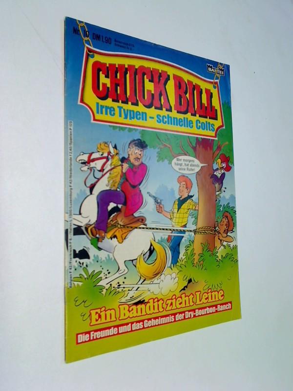 Chick Bill 10 , Irre Typen schnelle Colts, Bastei Comic-Heft, ERSTAUSGABE 1984