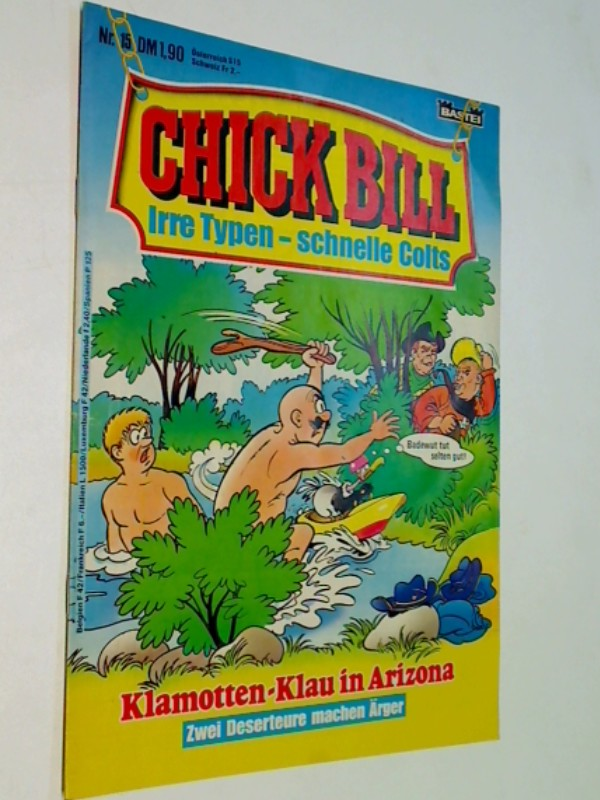 Chick Bill 15 , Irre Typen schnelle Colts, Bastei Comic-Heft