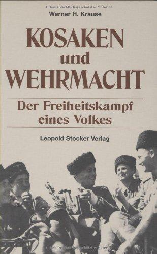 Kosaken und Wehrmacht : der Freiheitskampf eines Volkes.