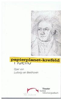 Fidelio Oper von Ludwig van Beethoven Krefeld Mönchengladbach. Spielzeit 2000/2001 Heft 55