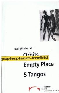 Ballettabend Orbits Empty Place 5 Tangos Krefeld Mönchengladbach. Spielzeit 2002/2003 Heft 88