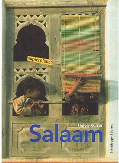 Salaam : verschwundenes Arabien. Helen Keiser, Fotogr. und Texte. Hrsg. von Christoph Kühn. Mit Beitr. von Arnold Hottinger und Christoph Kühn ; 3858811394