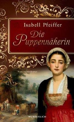 Die Puppennäherin : Historischer Roman. ; 9783805208727