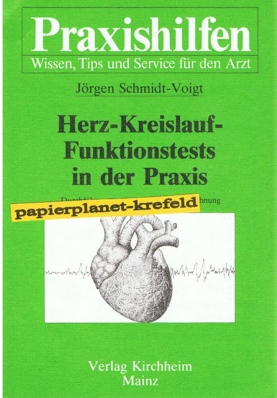 Herz-Kreislauf-Funktionstests in der Praxis : Durchführung - Auswertung - Abrechnung. Praxishilfen Heft 5 ; 3874091368