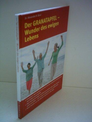 Der Granatapfel - Wunder des ewigen Lebens 9789078057215