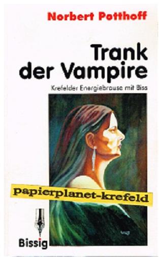 Trank der Vampire. Krefelder Energiebrause mit Biss ; 3928570331
