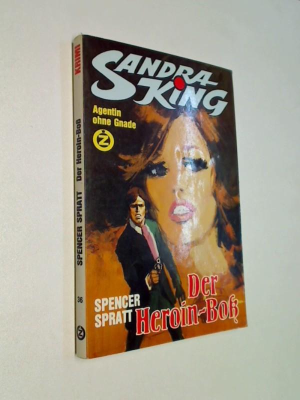 Sandra King Taschenbuch 36 Der Heroin-Boß, Agentin ohne Gnade. Kriminalroman.