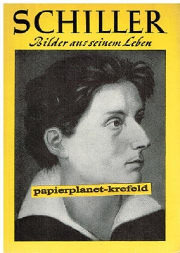 Schiller. Bilder aus seinem Leben, 1965,