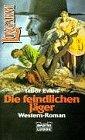 Die feindlichen Jäger : Western-Roman. Bastei 44011 : Western Longarm ; 3404440110 Ins Dt. übertr. von Ekkehart Reinke, Dt. Lizenzausg., 1. Aufl.