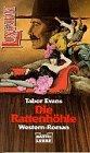 Evans, Tabor: Die Rattenhöhle : Western-Roman.Bastei 44006 : Western Longarm ; 3404440064 Ins Dt. übertr. von Willy Schmidt, Dt. Lizenzausg., 1. Aufl.