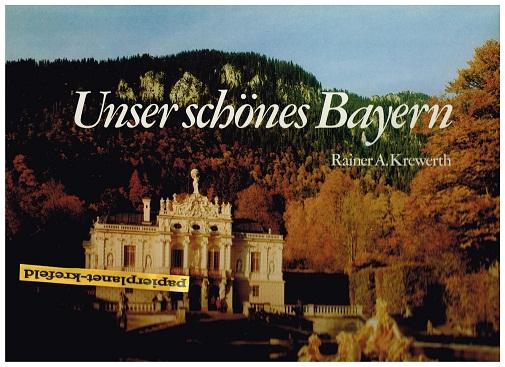 Unser schönes Bayern. Farbenprächtiges Land unter weißblauem Himmel. Dreisprachig  Dt./Engl./Franz ;  3524630332