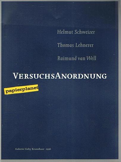 Versuchsanordnung -  Helmut Schweizer - Thomas Lehnerer - Raimund van Well