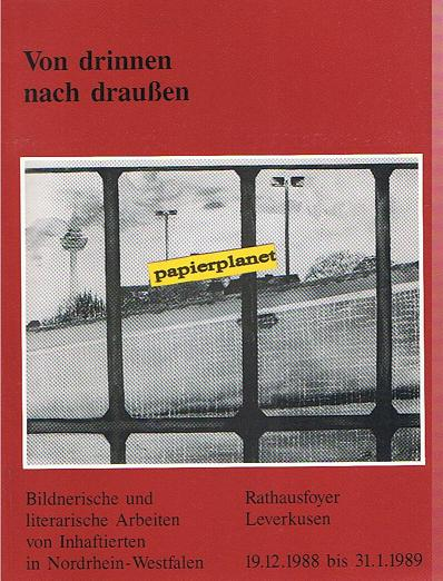 Von drinnen nach draußen. Bildnerische Arbeiten von Inhaftierten in Nordrhein-Westfalen