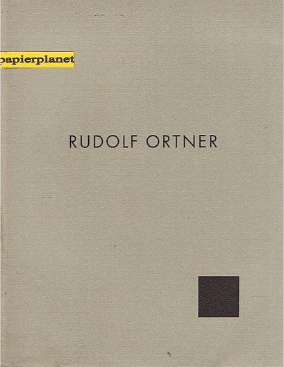 Rudolf Ortner. Arbeiten auf Papier und Photographien.  Vorwort von Lida von Mengden