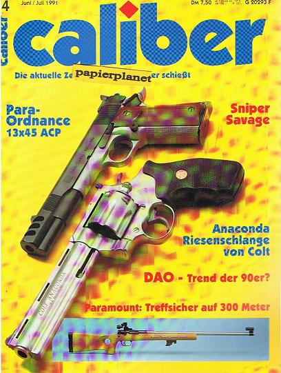 caliber 1991 Heft 4, Para-Ordnance 13x45 ACP, Anaconda Riesenschlange von Colt, Sniper Savage, Die aktuelle Zeitschrift für jeden, der schießt (Waffenzeitschrift)