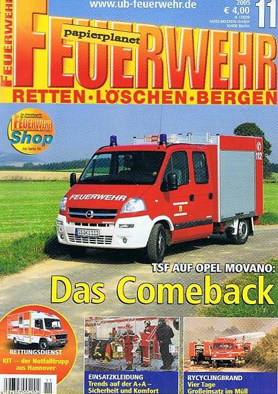 Feuerwehr (Retten Löschen Bergen) 2005 Heft 11, LF 10/6 für die Feuerwehr Langula (TH) ; Feuerwehr Mülheim/Ruhr ; TSF auf Opel Movano. Zeitschrift