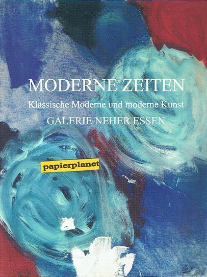 Moderne Zeiten. Klassische Moderne und moderne Kunst