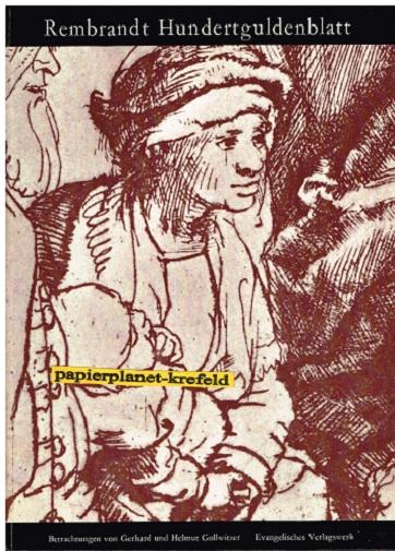 Gollwitzer, Gerhard und Helmut Gollwitzer: Rembrandt van Rijn, Hundertguldenblatt : Die grosse Krankenheilung. Betrachtungen.